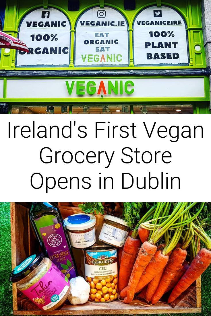 Ireland\'s First Vegan Grocery Store Opens in Dublin