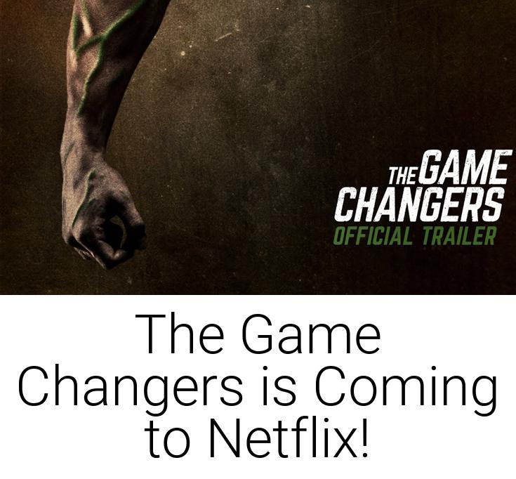 The Game Changers is Coming to Netflix!