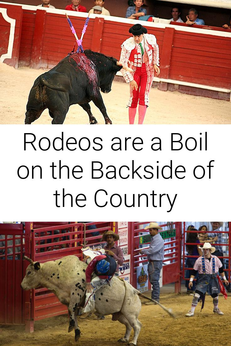 Rodeos are a Boil on the Backside of the Country