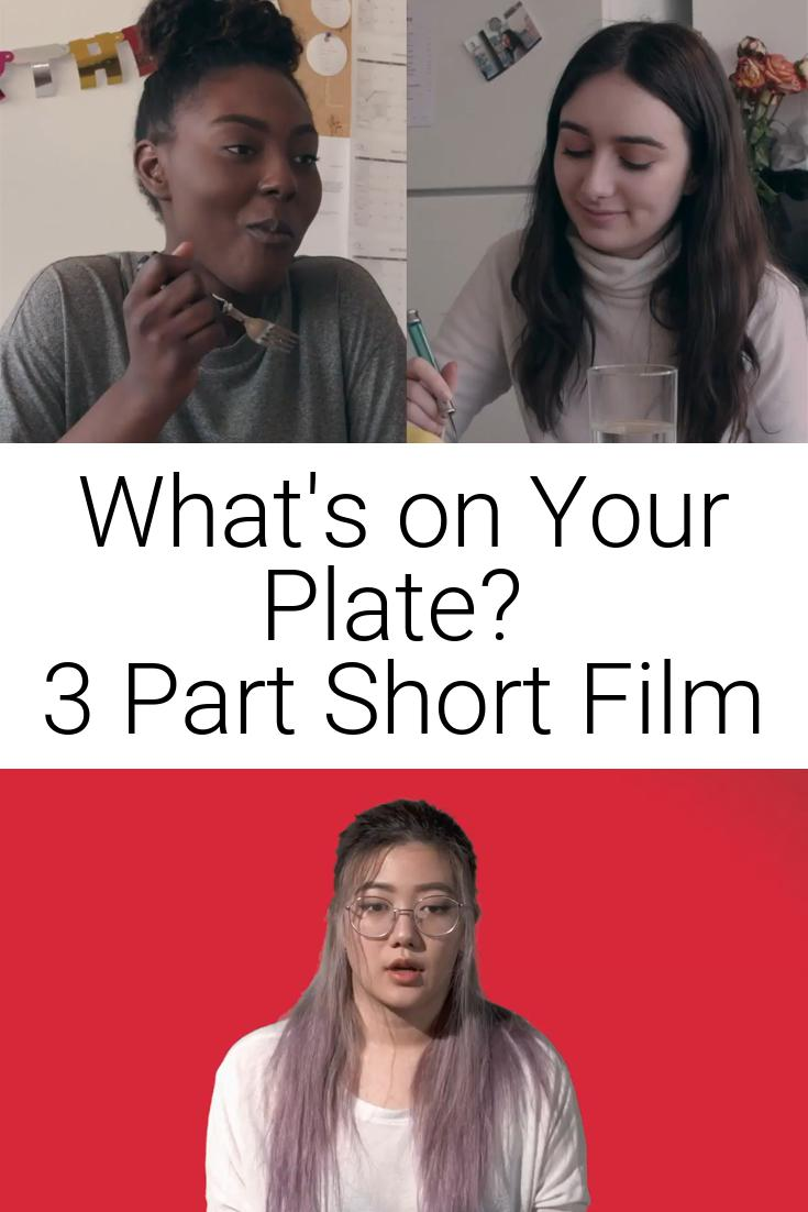 What\'s on Your Plate?   3 Part Short Film