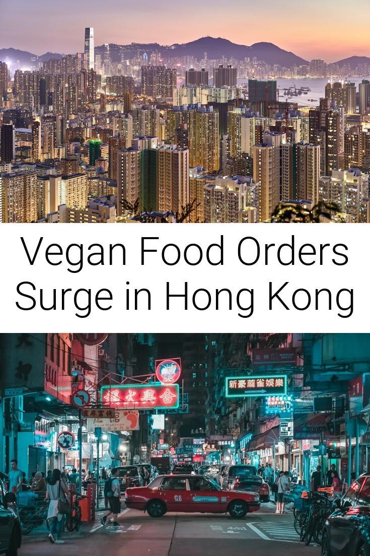Vegan Food Orders Surge in Hong Kong