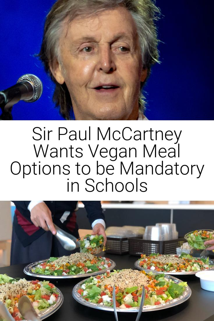 Sir Paul McCartney Wants Vegan Meal Options to be Mandatory in Schools