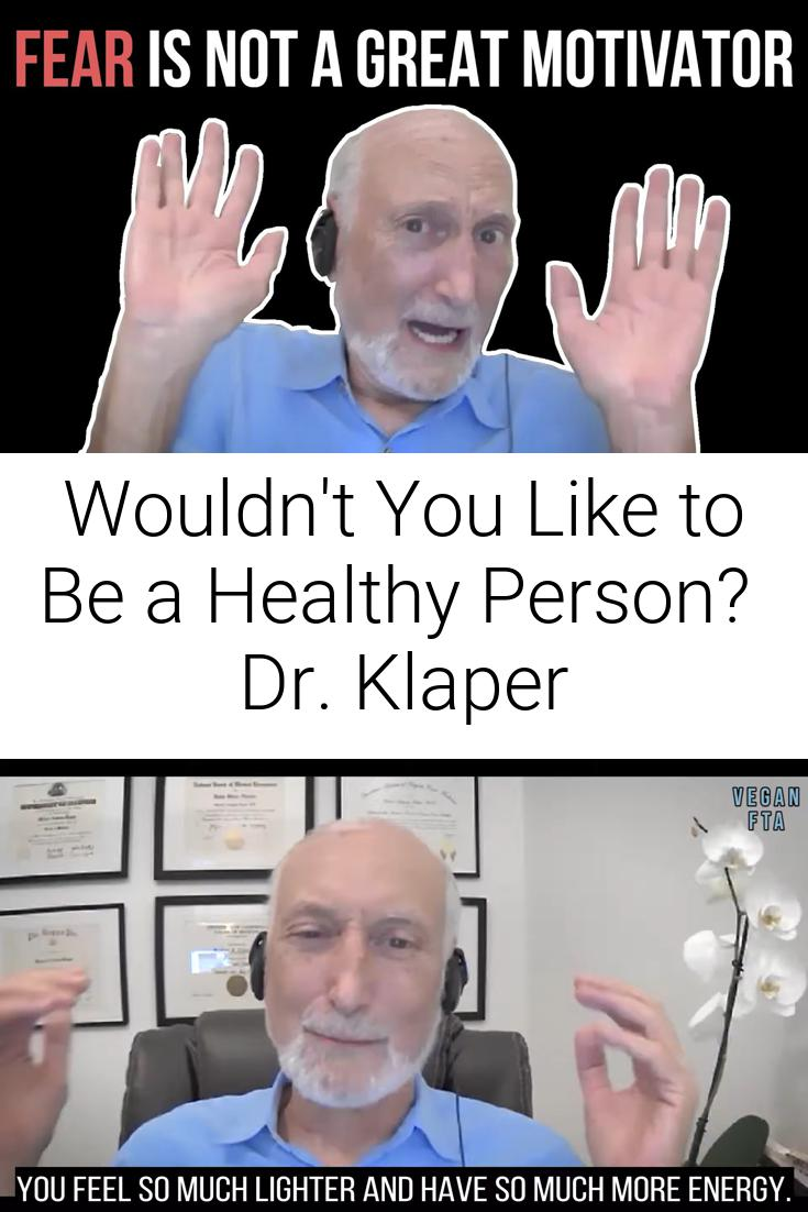 Wouldn\'t You Like to Be a Healthy Person? | Dr. Klaper