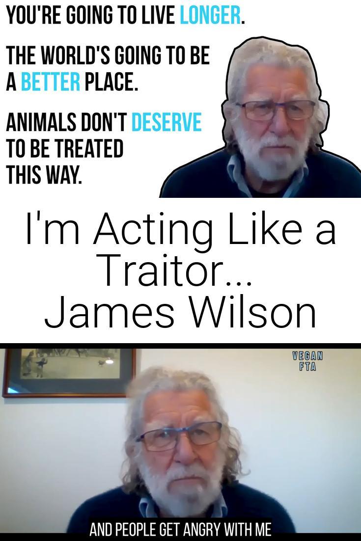 I\'m Acting Like a Traitor... | James Wilson