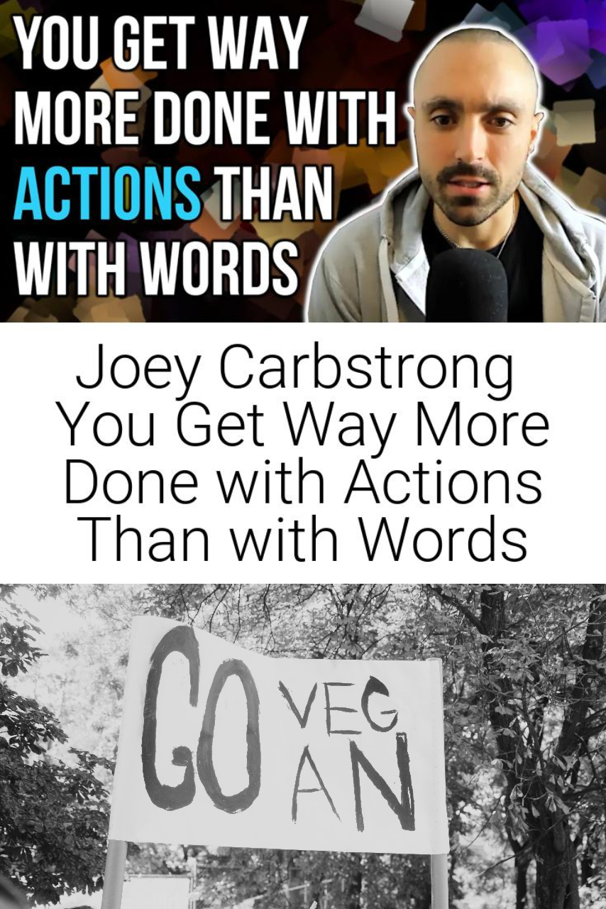 Joey Carbstrong   You Get Way More Done with Actions Than with Words