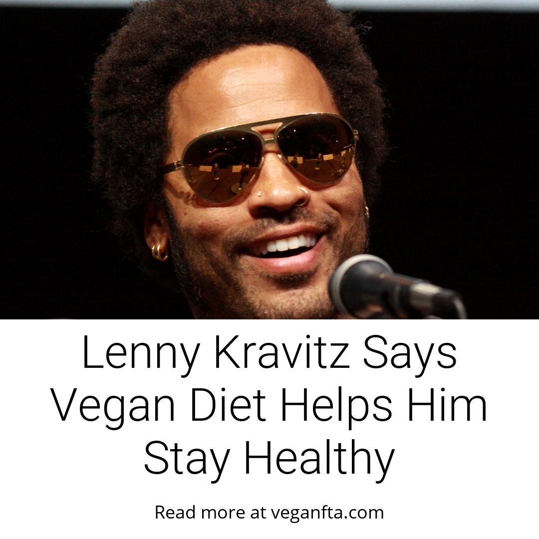 Lenny Kravitz Says Vegan Diet Helps Him Stay Healthy