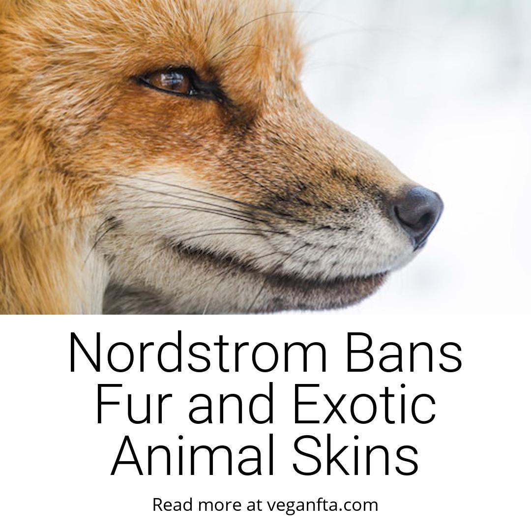 Nordstrom Bans Fur and Exotic Animal Skins