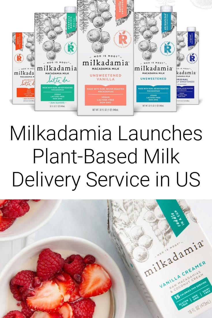 Milkadamia Launches Plant-Based Milk Delivery Service in US