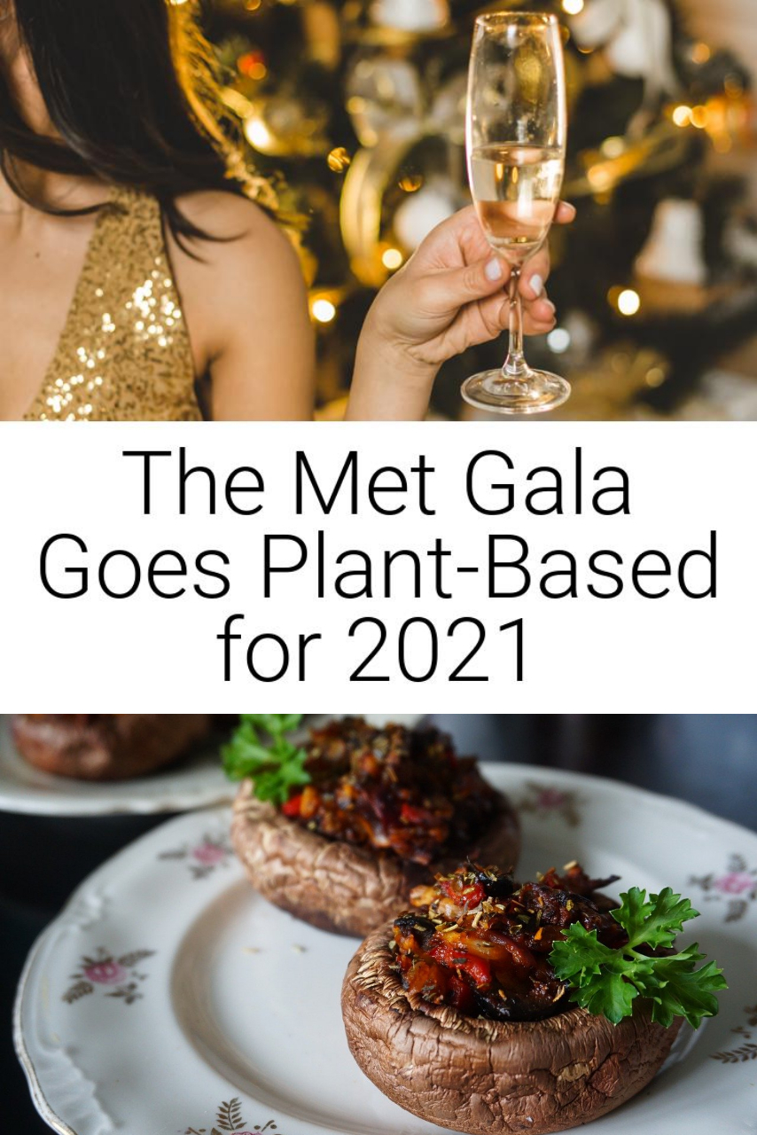 The Met Gala Goes Plant-Based for 2021
